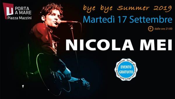 """Porta a Mare, musica dal vivo con Nicola Mei in """"Bye Bye Summer 2019"""""""
