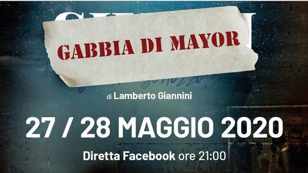 """Teatro, Lamberto Giannini mette in scena online lo spettacolo """"Gabbia di Mayor"""""""