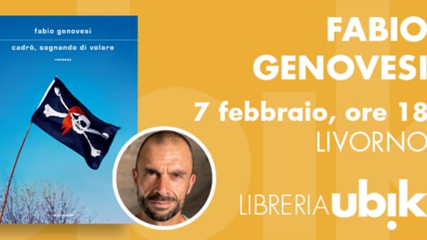 "Libreria Ubik, arriva Fabio Genovesi con ""Cadrò, sognando di volare"". Appuntamento venerdì 7 febbraio"
