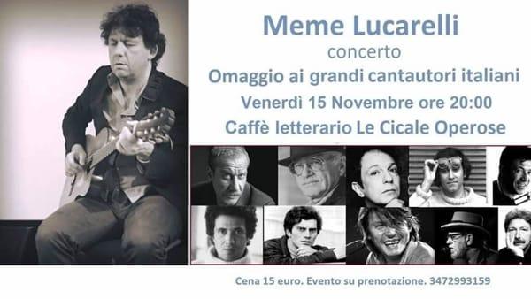 Musica, alle Cicale Operose Meme Lucarelli e i cantautori italiani